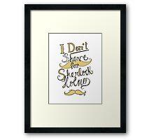 I Don't Shave for Sherlock Holmes (black) Framed Print