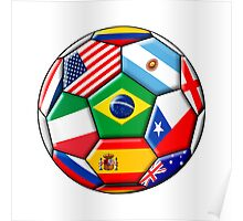 Brazil 2014 - soccer with various flags Poster