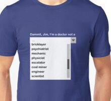 Dammit Jim Dropdown Menu Unisex T-Shirt