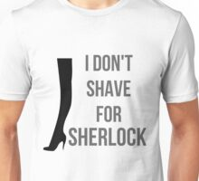 I Don't Shave for Sherlock Ladies Tee Unisex T-Shirt