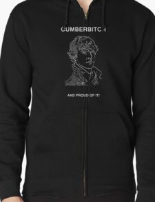 Cumberbitch and proud of it! Zipped Hoodie