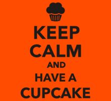 Keep calm and have a Cupcake  Kids Clothes