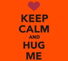 Keep calm and hug me  Kids Clothes