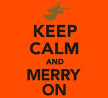 Keep calm and Merry on Kids Clothes