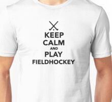 Keep calm and play Field Hockey Unisex T-Shirt