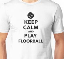 Keep calm and play Floorball Unisex T-Shirt