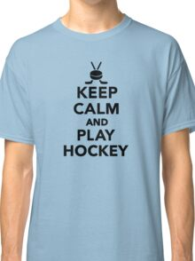 Keep calm and play Hockey  Classic T-Shirt