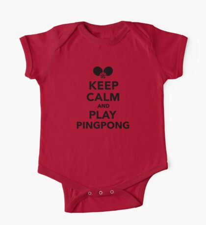 Keep calm and play Ping Pong One Piece - Short Sleeve