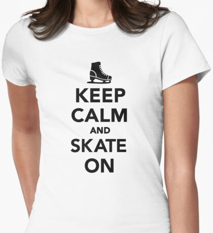 Keep calm and skate on Womens Fitted T-Shirt