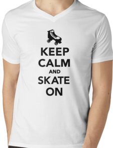 Keep calm and Skate on Mens V-Neck T-Shirt