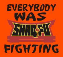 Everybody was Shaq Fu Fighting Kids Clothes
