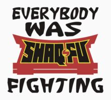 Everybody was Shaq Fu Fighting Kids Tee