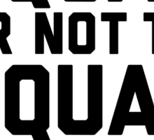 To Squat Or Not To Squat Sticker