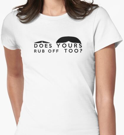 does yours rub off too ? Womens Fitted T-Shirt