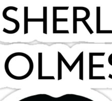 I don't shave for Sherlock Holmes. Sticker