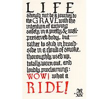 What a ride Photographic Print