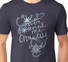 The Cold Never Bothered Me Anyway (Blue) Unisex T-Shirt