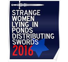 Strange Women Lying in Ponds Distributing Swords Campaign Poster Poster