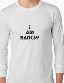 i am banksy Long Sleeve T-Shirt