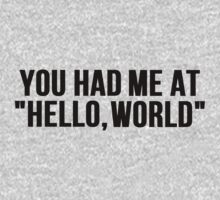 You Had Me At: Hello, world by mralan
