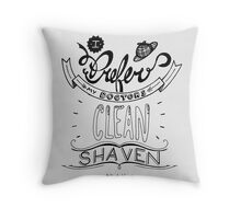 I prefer my doctors clean shaven. Throw Pillow