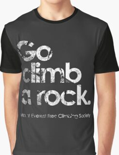Go Climb A Rock Graphic T-Shirt