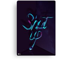 SHUT UP! - Typography Canvas Print
