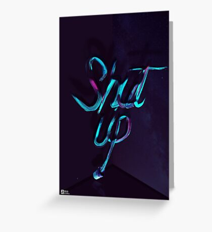 SHUT UP! - Typography Greeting Card