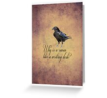Why is a Raven like a Writing Desk? Greeting Card