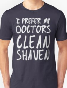 I Prefer My Doctors Clean Shaven T-Shirt