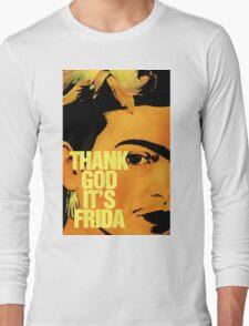 Thanks God It's Frida T-Shirt