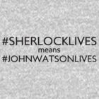 #sherlocklives by ladysekishi