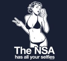 The NSA Has All Your Selfies T-Shirt