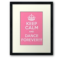 Keep Calm and Dance Forever Framed Print