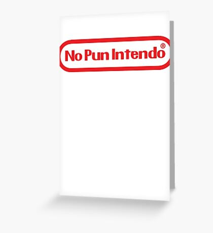 No Pun Greeting Card