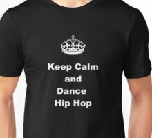 Keep Calm and Dance Hip Hop Unisex T-Shirt