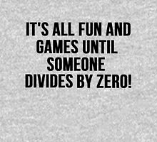 Dividing by Zero Unisex T-Shirt