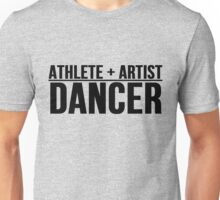 Athlete + Artist = Dancer Unisex T-Shirt