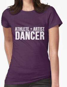 Athlete + Artist = Dancer Womens Fitted T-Shirt