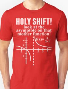Holy Shift Look At The Asymptote On That Mother T-Shirt T-Shirt