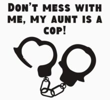 My Aunt Is A Cop Baby Tee