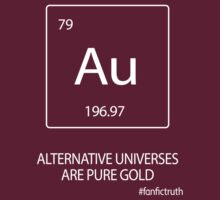 AU - Alternative Universes are pure gold by runningRebel