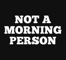 Not A Morning Person by BrightDesign