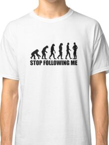 Stop following me evolution Classic T-Shirt