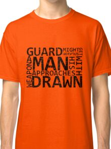 Guard Might Get Nervous... Classic T-Shirt