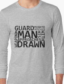 Guard Might Get Nervous... Long Sleeve T-Shirt