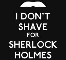 I don't shave for Sherlock Holmes v2 by Kallian