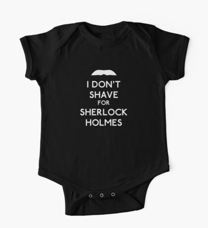 I don't shave for Sherlock Holmes v2 One Piece - Short Sleeve