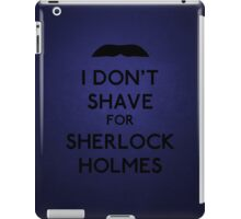 I don't shave for Sherlock Holmes v3 iPad Case/Skin