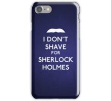 I don't shave for Sherlock Holmes v4 iPhone Case/Skin